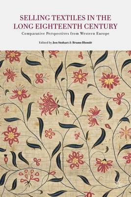 Selling Textiles in the Long Eighteenth Century: Comparative Perspectives from Western Europe (Hardback)
