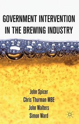 Intervention in the Modern UK Brewing Industry (Paperback)