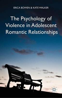 The Psychology of Violence in Adolescent Romantic Relationships (Hardback)