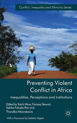 Preventing Violent Conflict in Africa: Inequalities, Perceptions and Institutions - Conflict, Inequality and Ethnicity (Hardback)