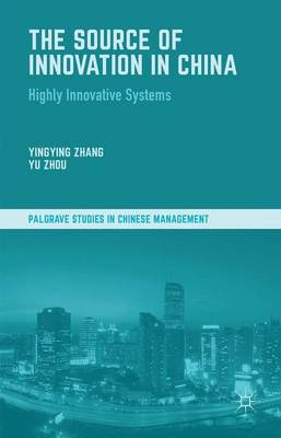 Source of Innovation in China: Highly Innovative Systems - Palgrave Studies in Chinese Management (Hardback)