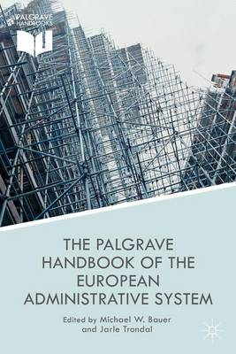 The Palgrave Handbook of the European Administrative System - European Administrative Governance (Hardback)