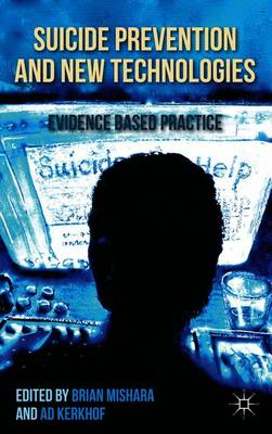 Suicide Prevention and New Technologies: Evidence Based Practice (Paperback)