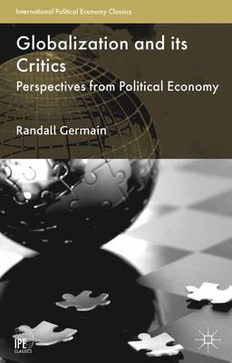 Globalization and Its Critics: Perspectives from Political Economy - International Political Economy Series (Paperback)