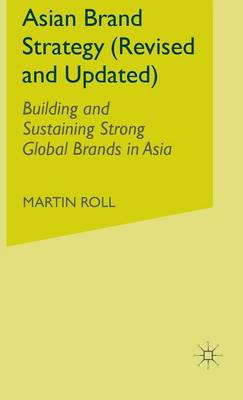 Asian Brand Strategy 2015: Building and Sustaining Strong Global Brands in Asia (Hardback)