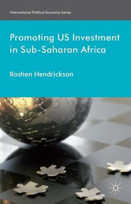 Promoting U.S. Investment in Sub-Saharan Africa - International Political Economy Series (Hardback)