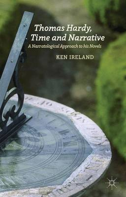 Thomas Hardy, Time and Narrative: A Narratological Approach to His Novels (Hardback)
