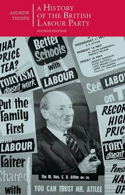A History of the British Labour Party - British Studies Series (Paperback)