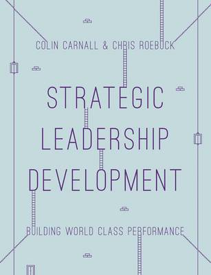 Strategic Leadership Development: Building World Class Performance (Paperback)