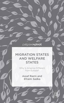 Migration States and Welfare States: Why is America Different from Europe? (Hardback)