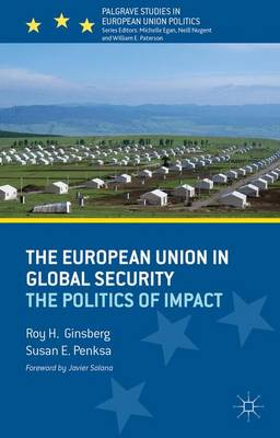 The European Union in Global Security: The Politics of Impact - Palgrave Studies in European Union Politics (Paperback)