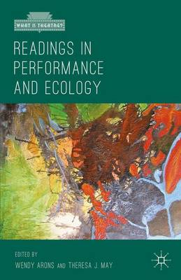 Readings in Performance and Ecology - What is Theatre? (Paperback)