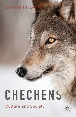 Chechens: Culture and Society (Hardback)