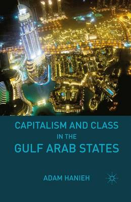 Capitalism and Class in the Gulf Arab States (Paperback)