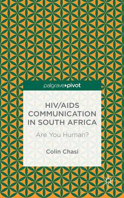 HIV/AIDS Communication in South Africa: Are You Human? (Hardback)