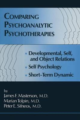 Comparing Psychoanalytic Psychotherapies: Development: Developmental Self & Object Relations Self Psychology Short Term Dynamic (Paperback)