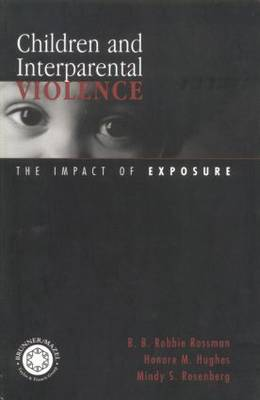 Children and Interparental Violence: The Impact of Exposure (Paperback)