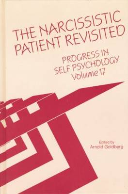 Progress in Self Psychology: Volume 17: The Narcissistic Patient Revisited (Paperback)