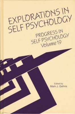 Progress in Self Psychology: Volume 19: Explorations in Self Psychology (Paperback)