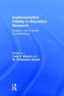Implementation Fidelity in Education Research: Designer and Evaluator Considerations (Hardback)