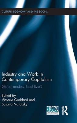 Industry and Work in Contemporary Capitalism: Global Models, Local Lives? - CRESC (Hardback)