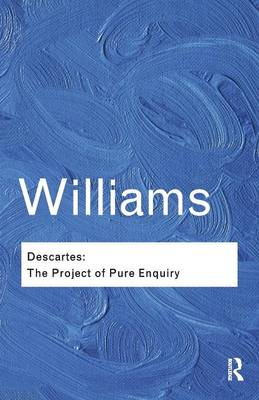 Descartes: The Project of Pure Enquiry - Routledge Classics (Paperback)