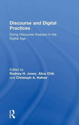 Discourse and Digital Practices: Doing Discourse Analysis in the Digital Age (Hardback)