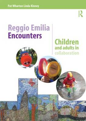 Reggio Emilia Encounters: Children and Adults in Collaboration (Paperback)