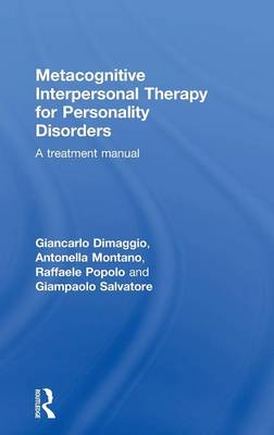 Metacognitive Interpersonal Therapy for Personality Disorders: A Treatment Manual (Hardback)