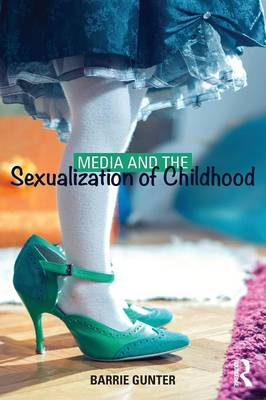 Media and the Sexualization of Childhood (Paperback)