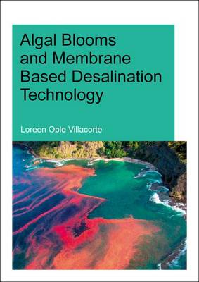 Algal Blooms and Membrane Based Desalination Technology: UNESCO-IHE PhD Thesis (Paperback)