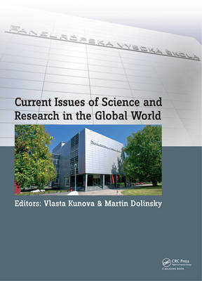 Current Issues of Science and Research in the Global World: Proceedings of the International Conference on Current Issues of Science and Research in the Global World, Vienna, Austria; 27- 28 May 2014 (Hardback)