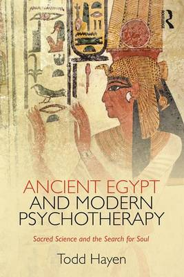 Cover Ancient Egypt and Modern Psychotherapy: Sacred Science and the Search for Soul