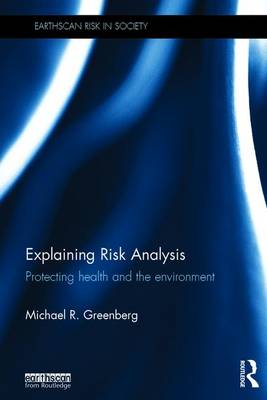 Cover Explaining Risk Analysis: Protecting Health and the Environment - Earthscan Risk in Society