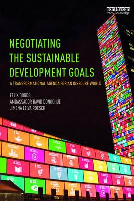 Cover Negotiating the Sustainable Development Goals: A Transformational Agenda for an Insecure World