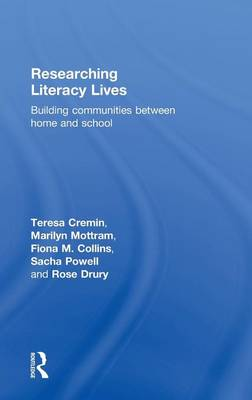 Researching Literacy Lives: Building Communities Between Home and School (Hardback)