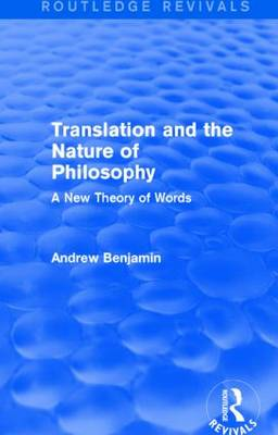 Translation and the Nature of Philosophy: A New Theory of Words - Routledge Revivals (Hardback)