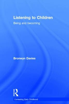 Listening to Children: Being and becoming - Contesting Early Childhood (Hardback)