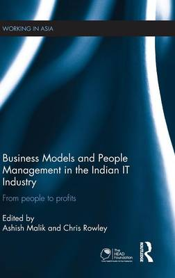 Business Models and People Management in the Indian IT Industry: From People to Profits - Working in Asia (Hardback)