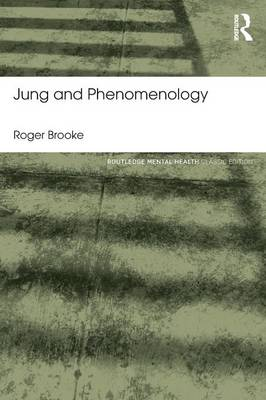 Jung and Phenomenology - Routledge Mental Health Classic Editions (Paperback)