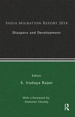 India Migration Report 2014: Diaspora and Development (Hardback)