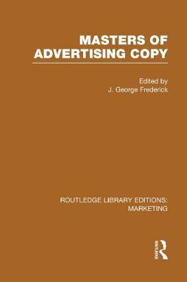 Masters of Advertising Copy - Routledge Library Editions: Marketing (Hardback)