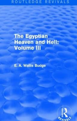 The Egyptian Heaven and Hell: Volume III - Routledge Revivals (Hardback)