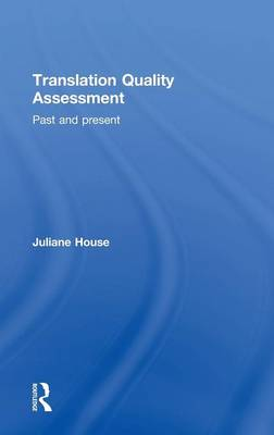 Translation Quality Assessment: Past and Present (Hardback)