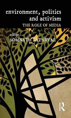 Environment, Politics and Activism: The Role of Media (Hardback)