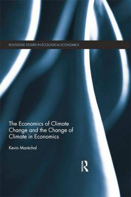 The Economics of Climate Change and the Change of Climate in Economics (Paperback)