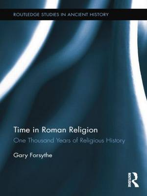 Time in Roman Religion: One Thousand Years of Religious History (Paperback)