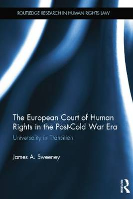 The European Court of Human Rights in the Post-Cold War Era: Universality in Transition (Paperback)