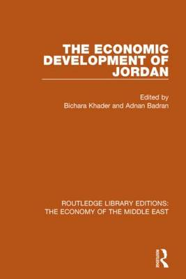 The Economic Development of Jordan - Routledge Library Editions: The Economy of the Middle East (Hardback)