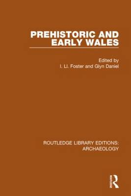 Prehistoric and Early Wales - Routledge Library Editions: Archaeology (Hardback)